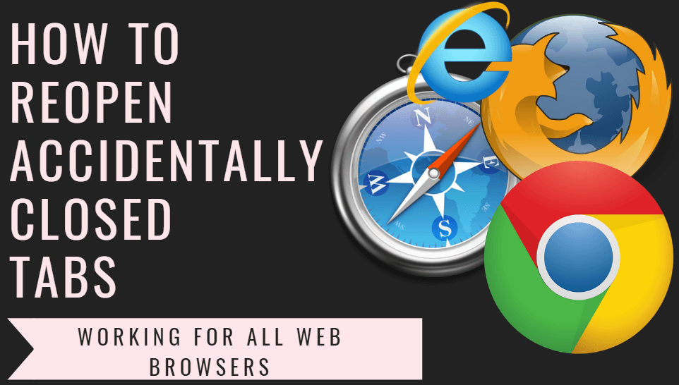 reopen accidentally closed recent tabs in web browsers such as google chrome, Mozilla Firefox, Opera Mini, Safari, Internet Explorer