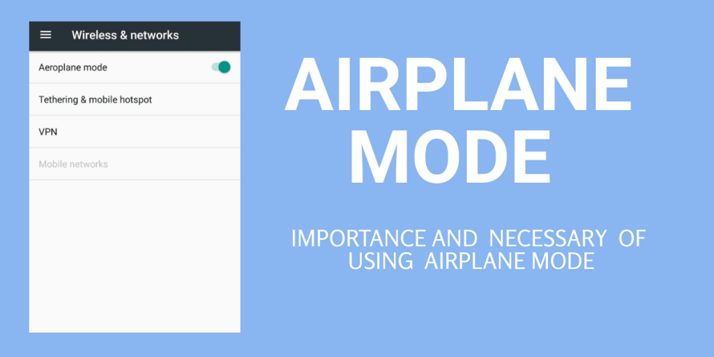 This article helps to know what is airplane mode on a phone and their importance