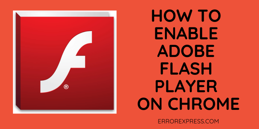 How To Enable Adobe Flash Player On Chrome web browser
