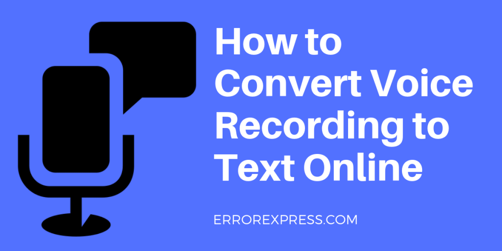 How to Convert Voice Recording to Text Online