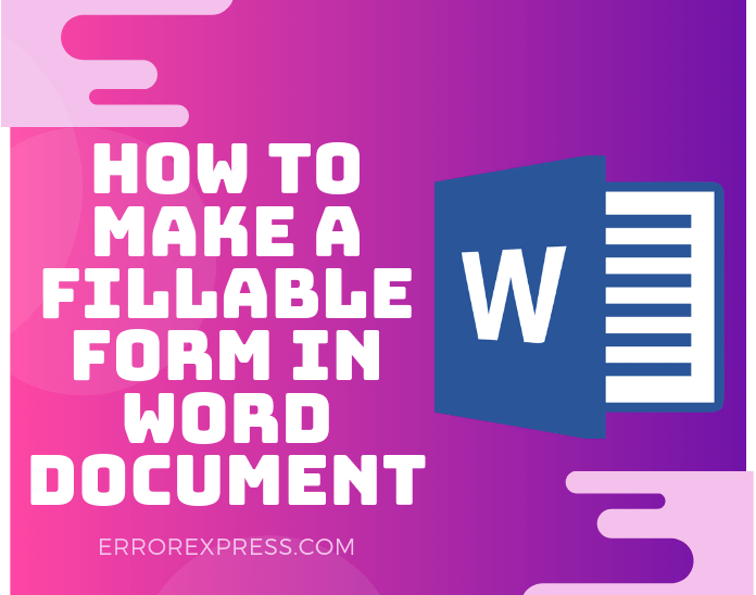 How to Make a Fillable Form in Word Document