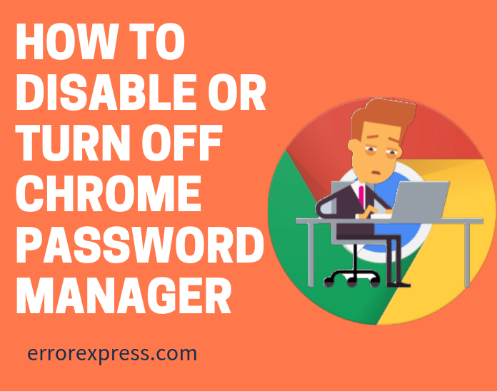 How to disable or turn off chrome password manager