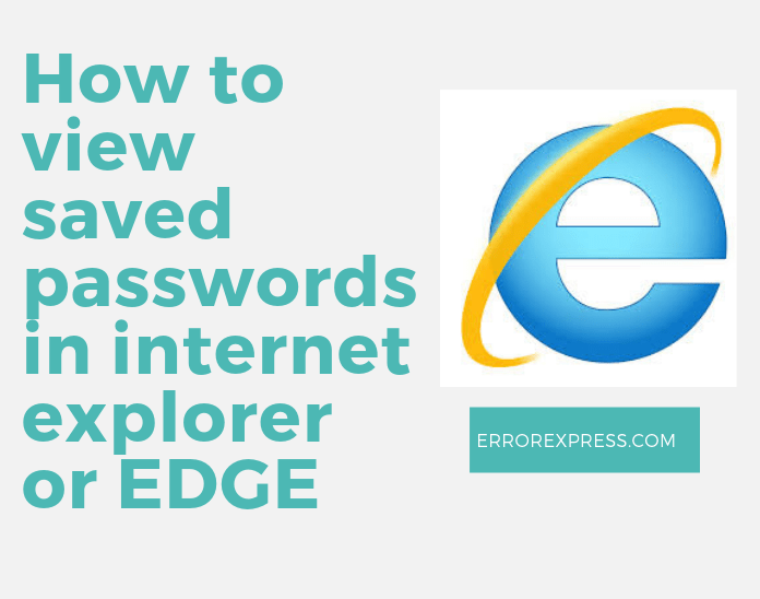 How to view saved passwords in internet explorer or EDGE