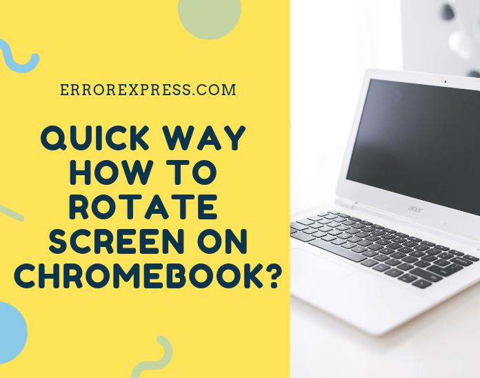 How to rotate screen on Chromebook