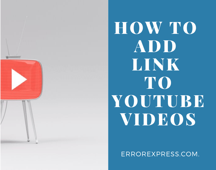 how to add a link to YouTube videos