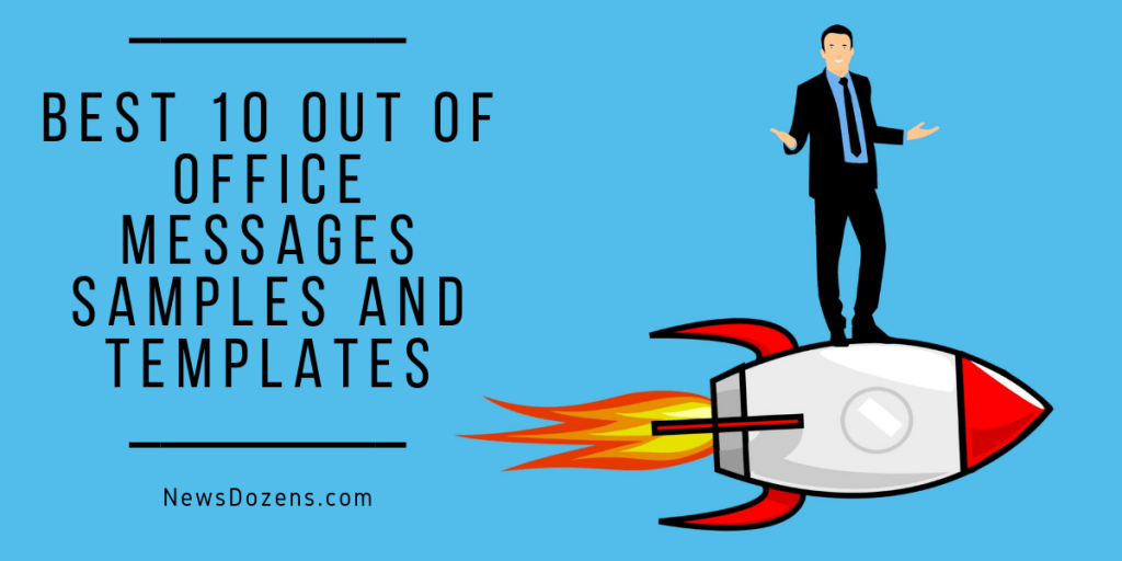 Best 10 Out of office Messages Samples and Templates