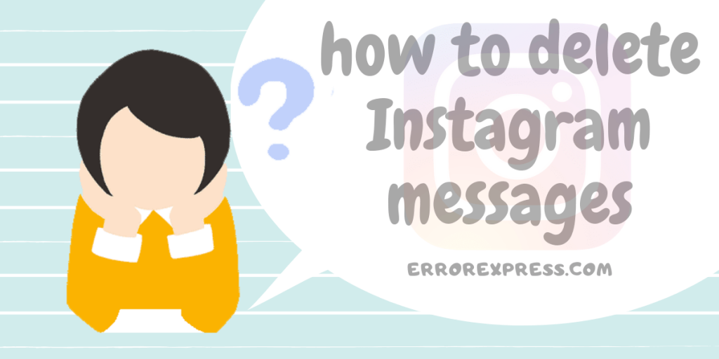 How To Delete Messages From Instagram