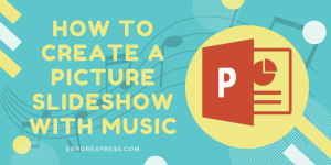 How to create a picture slideshow with music in MS PowerPoint for both Mobile and PC