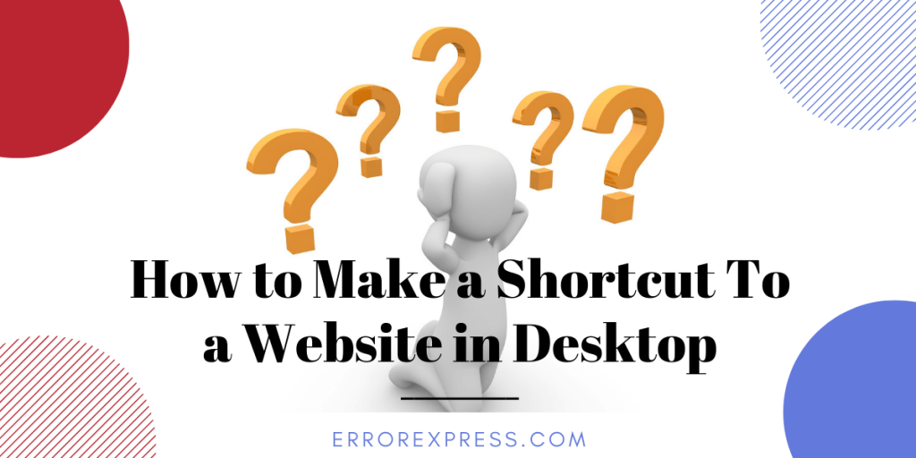How to Make a Shortcut To a Website in windows desktop