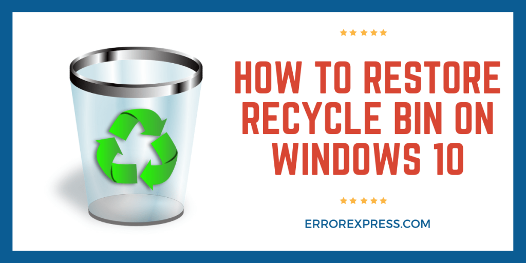 How to Restore Recycle Bin on Windows 10