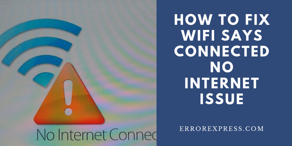 How to fix WiFi says connected no internet issue