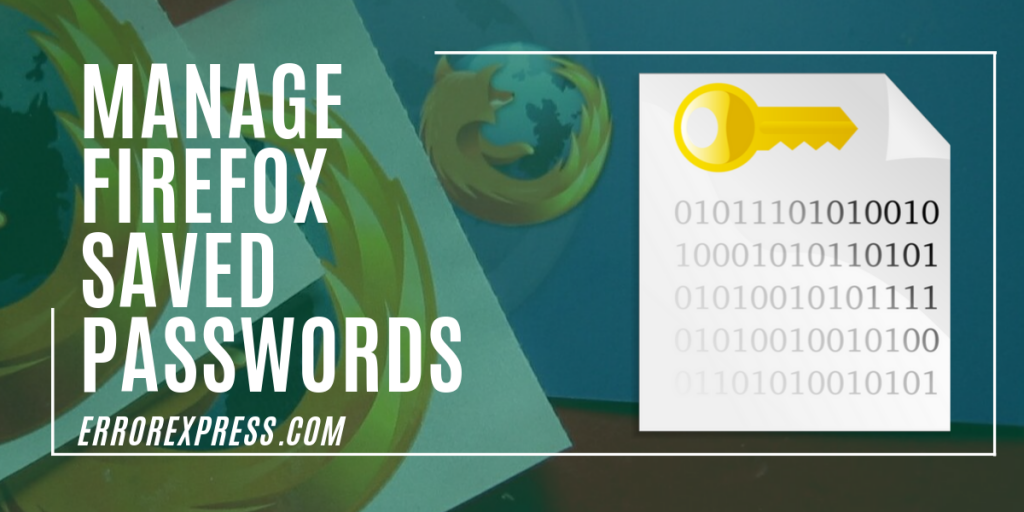 Manage Firefox saved passwords and disable, secure, update passwords