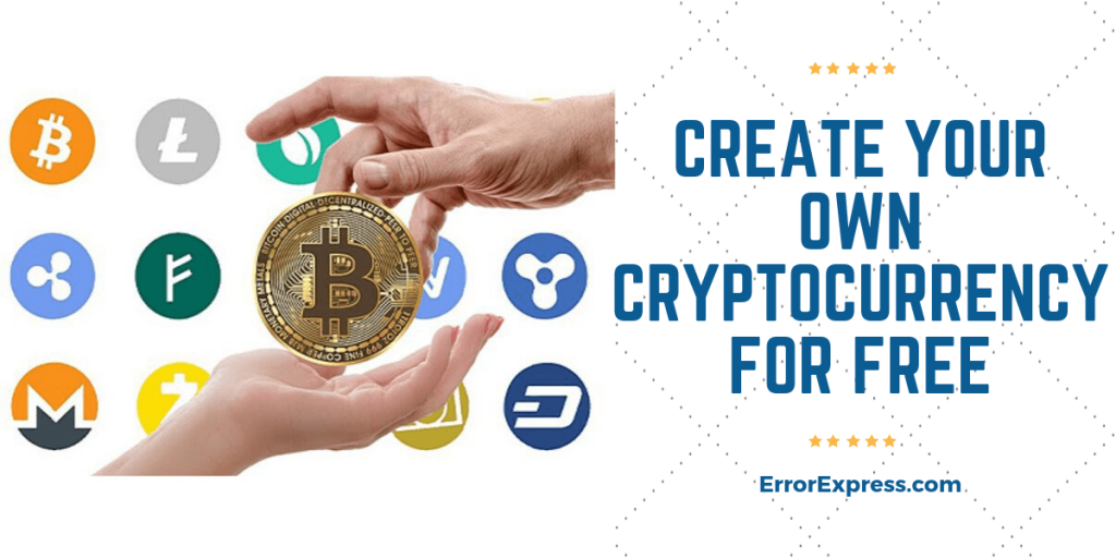 How to Create Your Own Cryptocurrency For Free