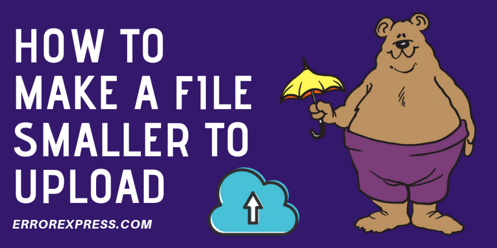 How to Make a File Smaller to Upload