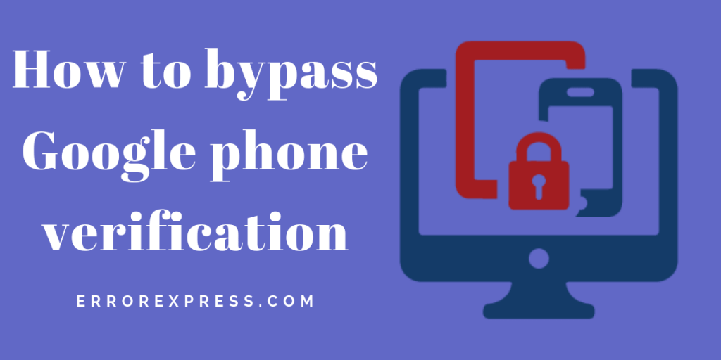 how to bypass Google phone verification