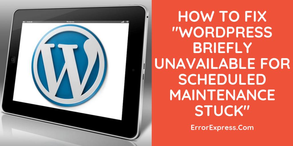 "Fix ""wordpress briefly unavailable for scheduled maintenance stuck"""