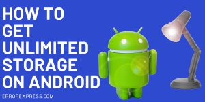 How To Get Unlimited Storage On Android