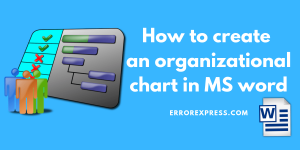 How to create an organizational chart in MS word
