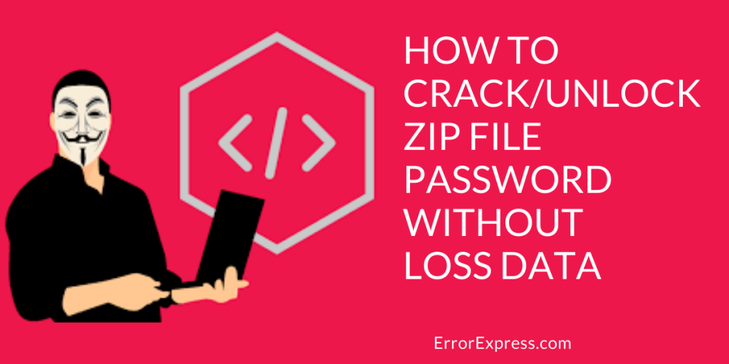 How to crack/unlock zip file password without loss data