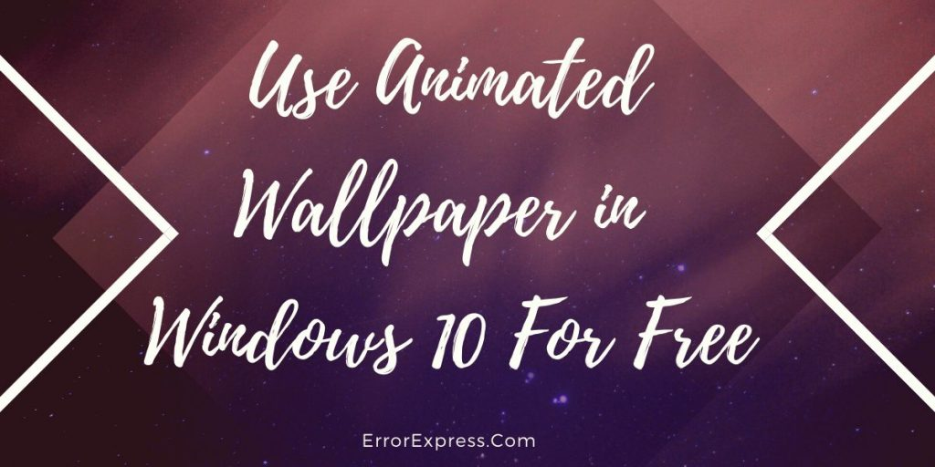 Use Animated Wallpaper in Windows 10 For Free
