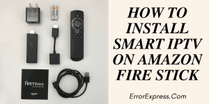 HOW TO INSTALL SMART IPTV ON AMAZON FIRE STICK