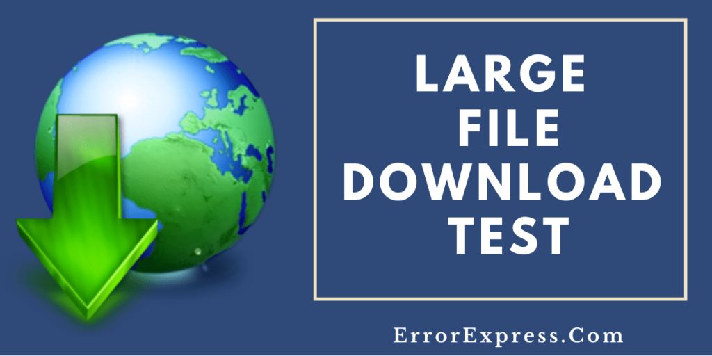 Large File Download Test
