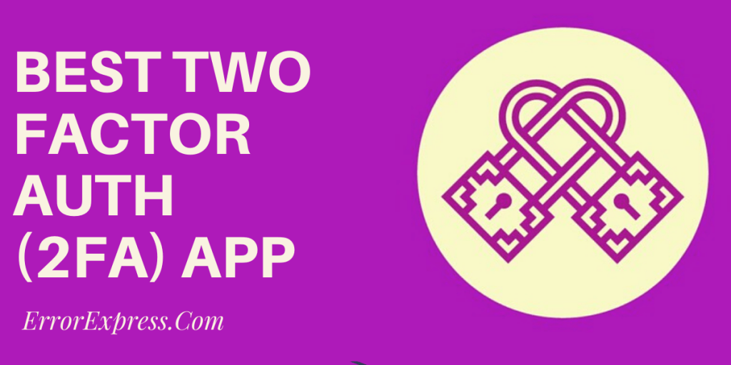 Best 2FA APP (Two Factor Authentication Application)