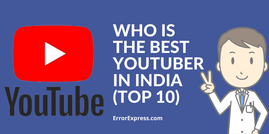 Who is the best YouTuber in India (Top 10)
