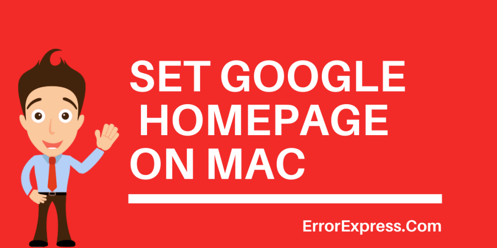 Steps to set Google as your Homepage on Mac