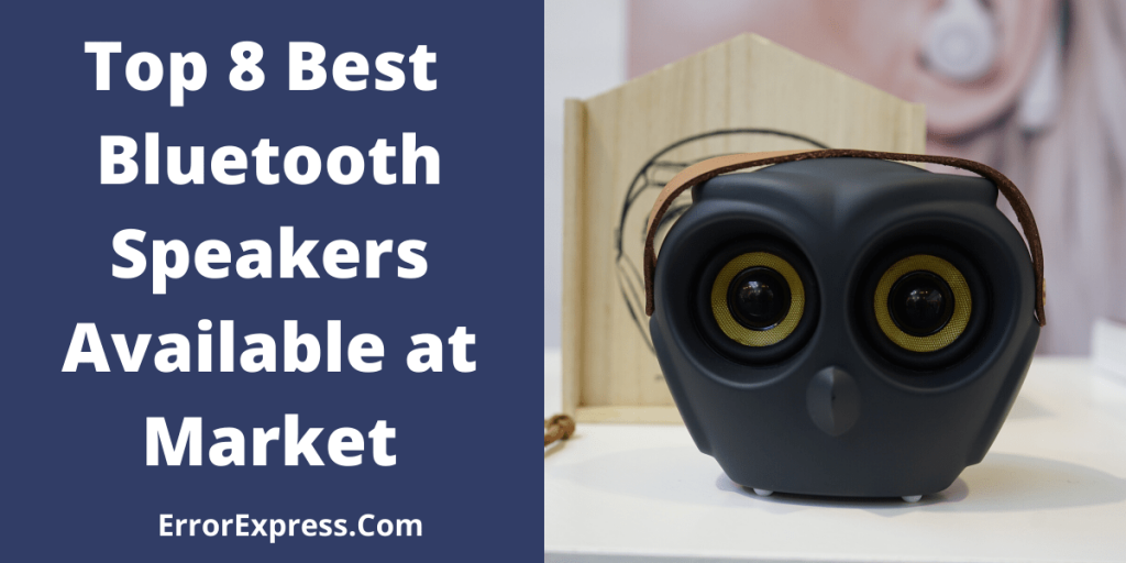 Top 8 Best Bluetooth Speakers Available at Market