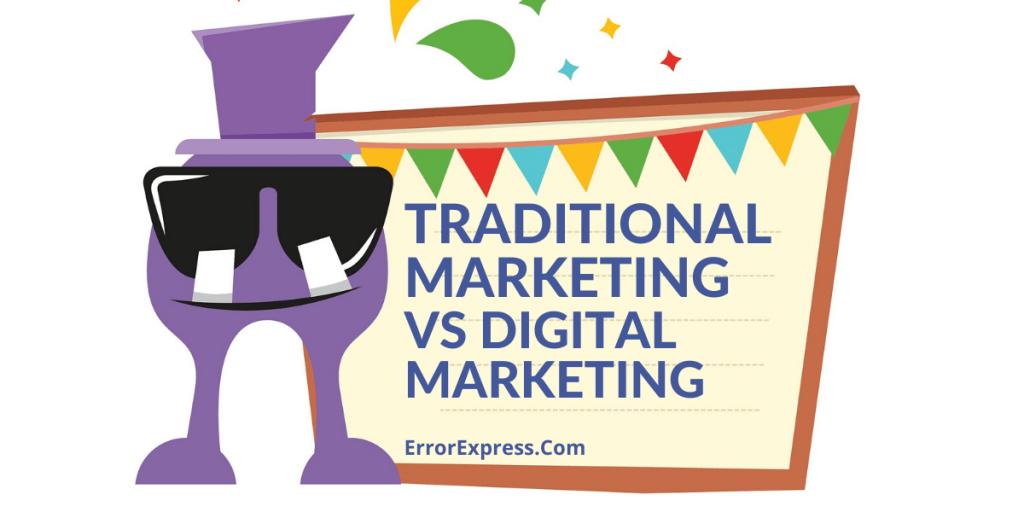 Traditional Marketing vs. Digital Marketing