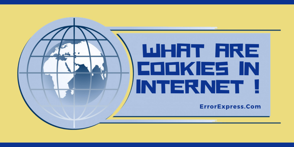 What are cookies in Internet