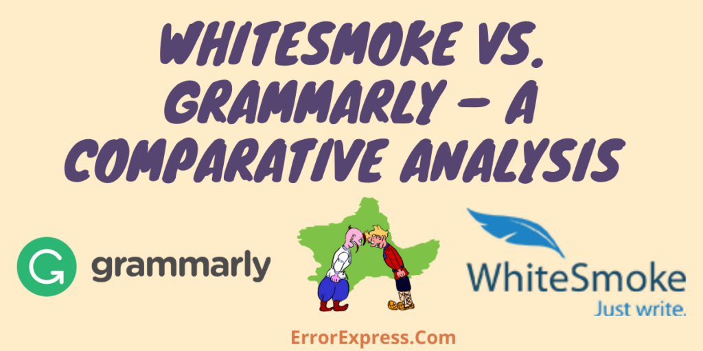 WhiteSmoke vs. Grammarly – a comparative analysis of two most used grammar checkers