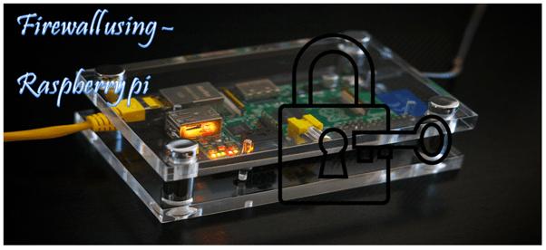 How can you make a Firewall using Raspberry Pi