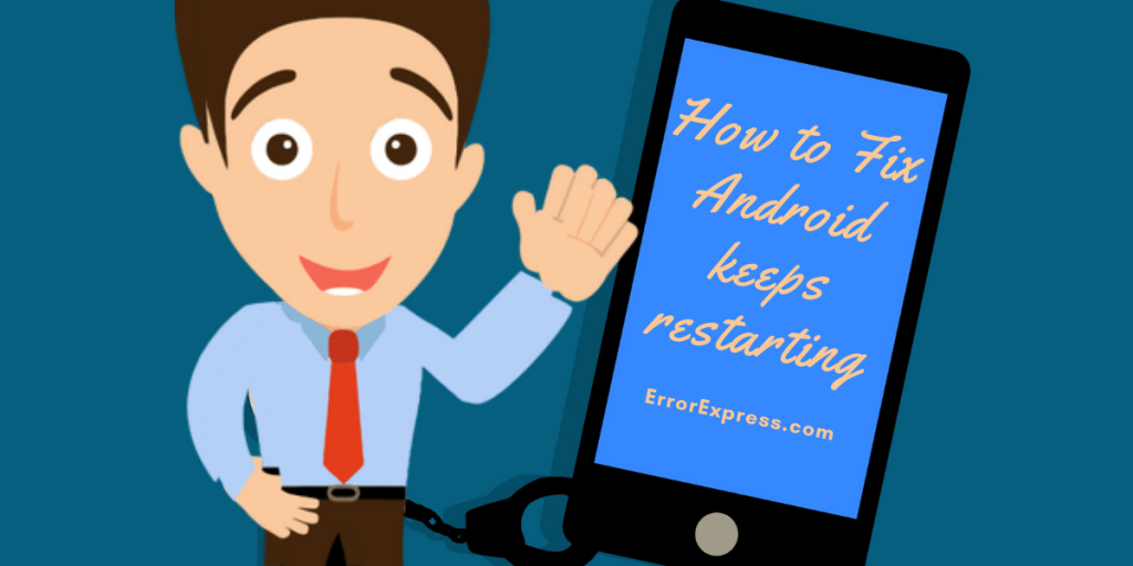 Android keeps restarting!! 9 ways] How to fix this problem right now