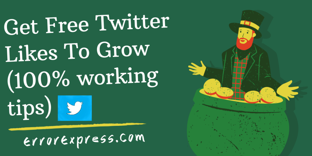 Get Free Twitter Likes To Grow (100% working tips)