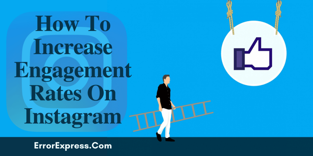 How To Increase Engagement Rates On Instagram