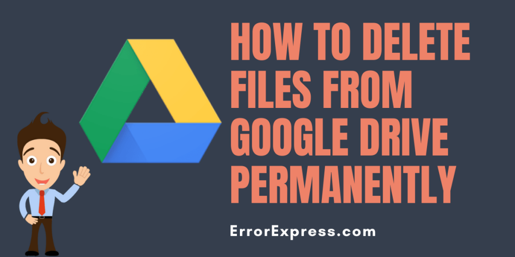 How to delete files from Google Drive permanently | On Android and Desktop