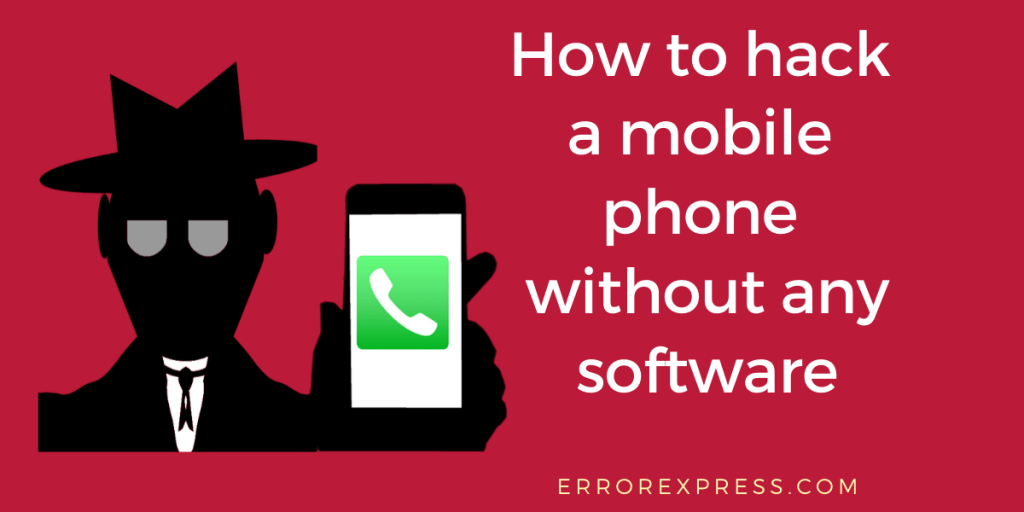 How to hack a mobile phone without any software