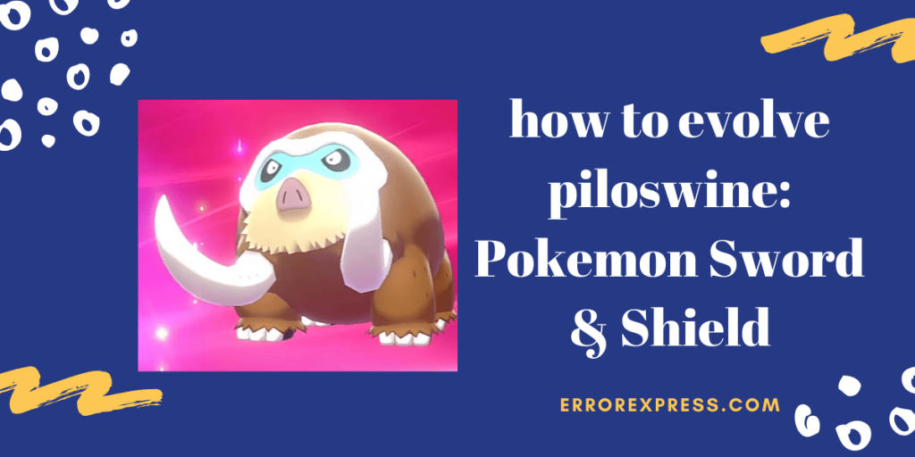Learn how to evolve piloswine Pokemon Sword and Shield