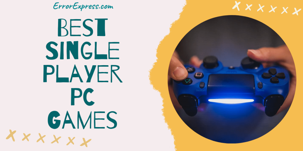 Top 10 Best Single Player PC Games