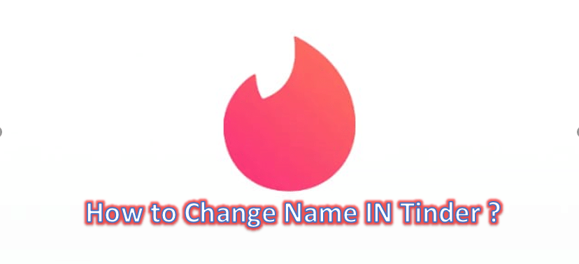 How to change name in tinder