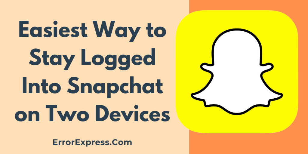 Easiest Way to Stay Logged Into Snapchat on Two Devices