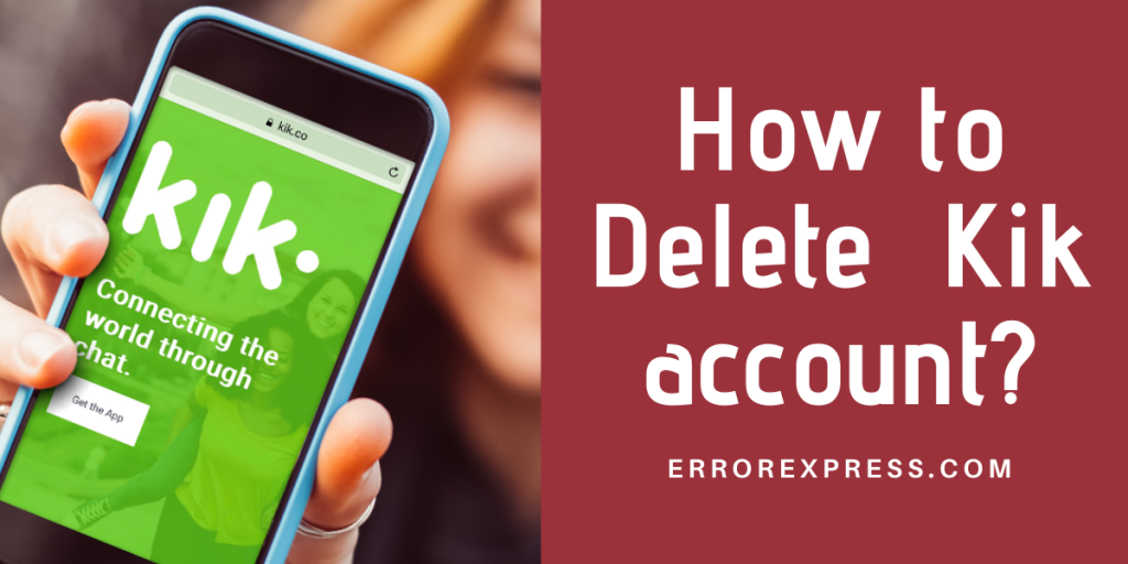 how to Delete and Deactivate Kik account permanently and temporary