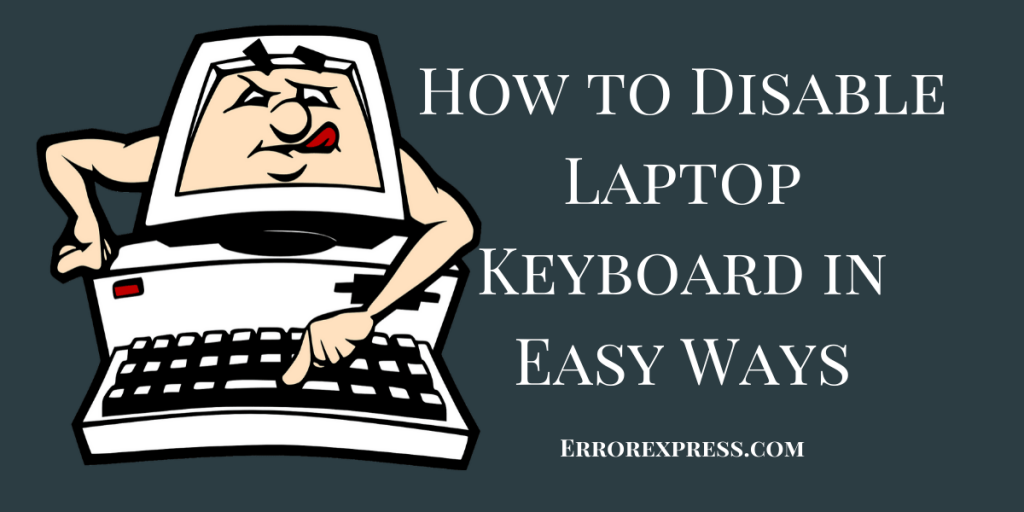 How to Disable Laptop Keyboard in Easy Ways