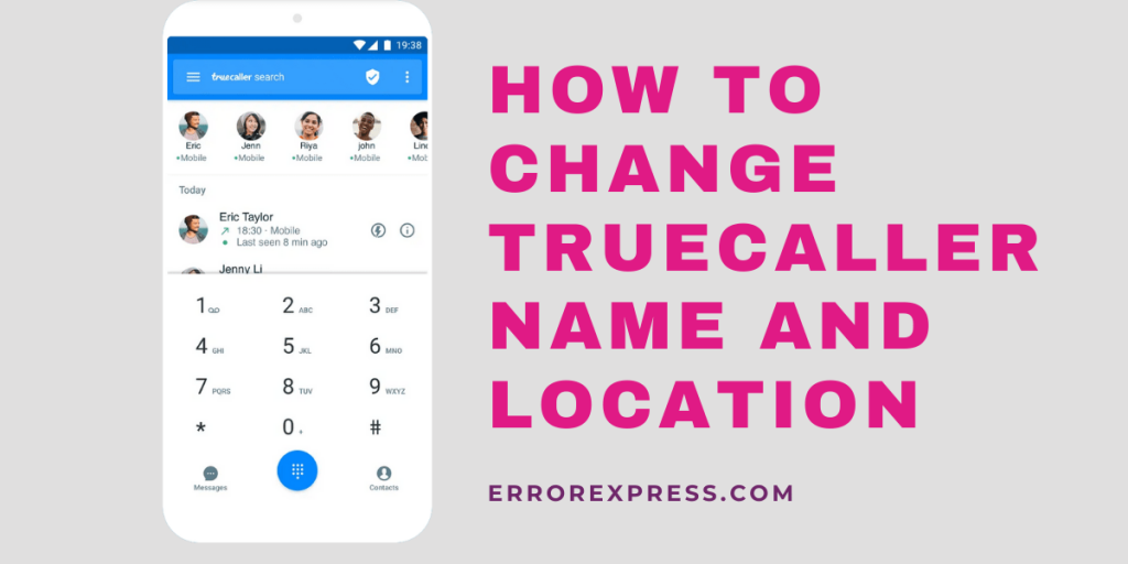 How to change Truecaller name and location if the app showing it wrong