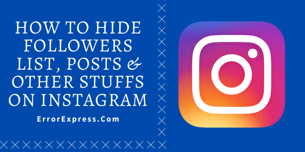 How to hide followers list, posts and other stuffs on Instagram