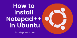 How to install notepad++ in ubuntu