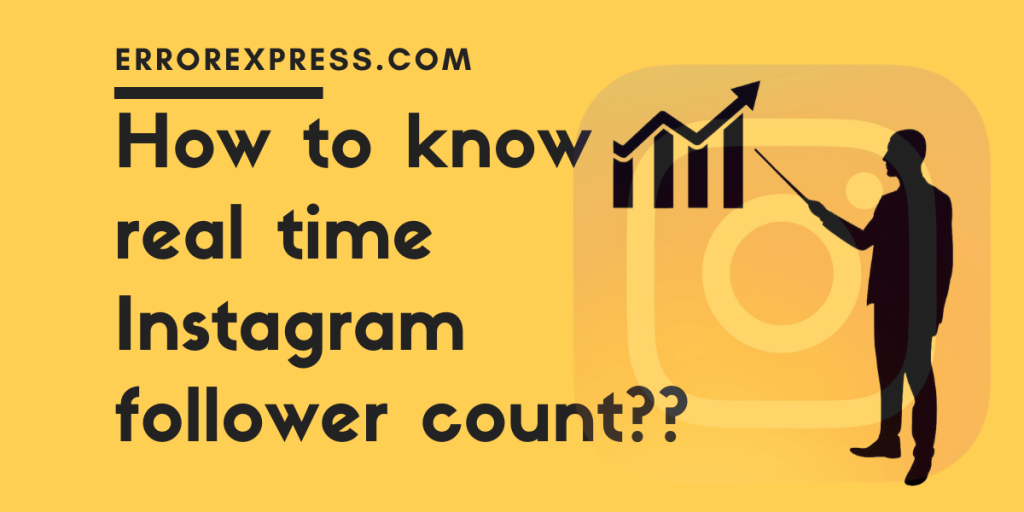 How to know real time Instagram follower count