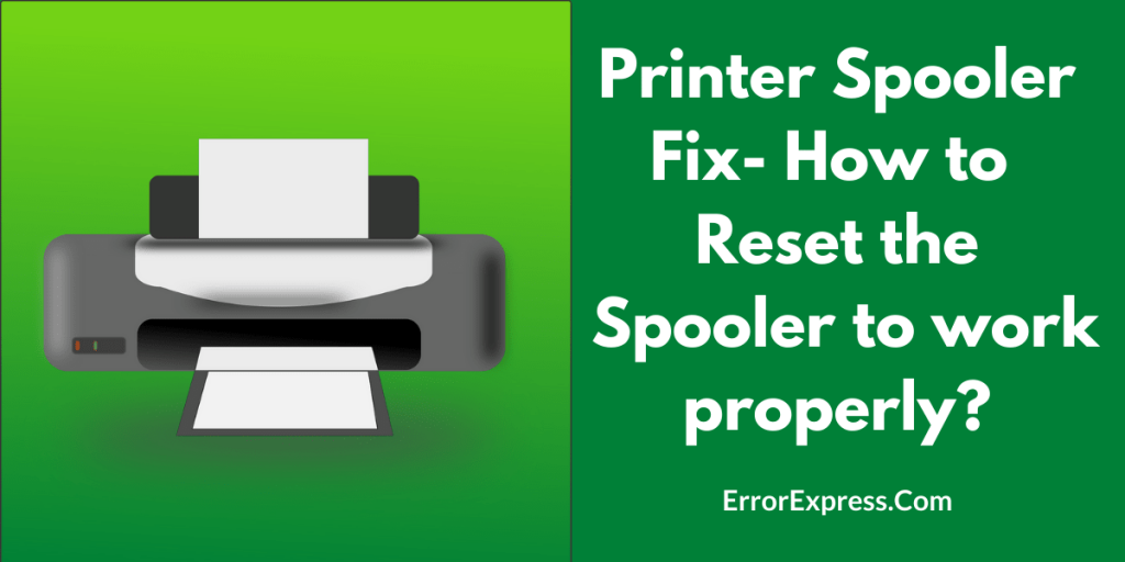 Printer Spooler Fix- How to Reset the Spooler to work properly